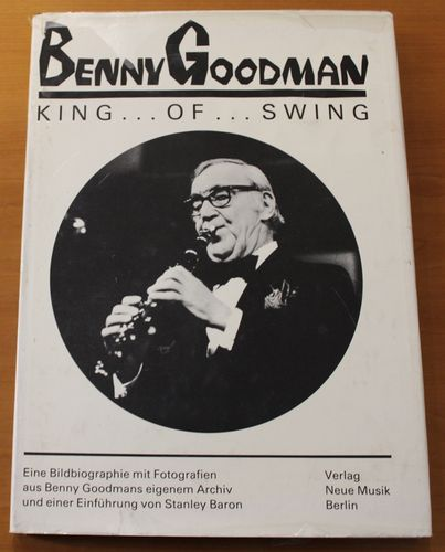 Benny Goodman - King ... of ... Swing