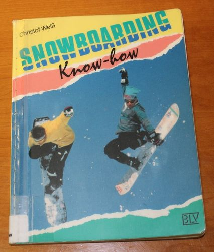 C. Weiß: Snowboarding Know-how