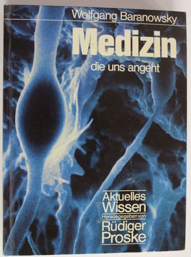 Wolfgang Baranowsky: Medizin die uns angeht